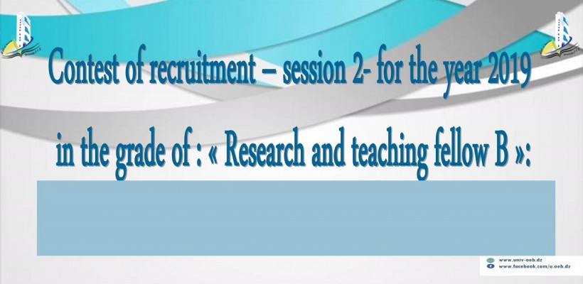 Contest of recruitment – session 2- for the year 2019 in the grade of : « Research and teaching fellow B »: